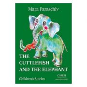 The Cuttlefish and the Elephant - Mara Paraschiv