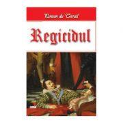 Tineretea regelui Henric volumul 8 Regicidul - Ponson du Terrail