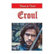 Tineretea regelui Henric 9/10- Eroul - Ponson du Terrail