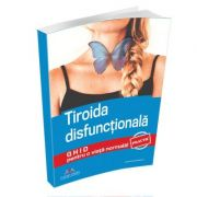Tiroida disfunctionala. Ghid practic pentru o viata normala! - Colectiv autori