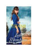 Titanii - Leila Meacham