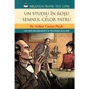 Un studiu in rosu. Semnul celor patru - Sir Arthur Conan Doyle