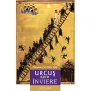 Urcus spre Inviere - Arhim. Cleopa Ilie