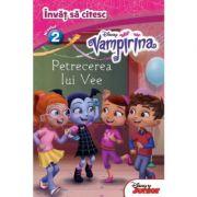 Vampirina. Petrecerea lui Vee. Invat sa citesc (nivelul 2) - Disney