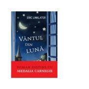 Vantul din luna. Roman distins cu medalia Carnegie - Eric Linklater