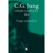 Viata simbolica - Opere Complete, vol. 18/2 - C. G. Jung