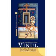 Vinul. Dar al lui Dumnezeu si Euharistie a creatiei - Diac. lect. dr. Catalin Vatamanu