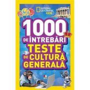 National Geographic Kids. 1000 de intrebari. Teste de cultura generala (vol. 2)