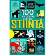 100 de lucruri despre stiinta - Alex Frith, Minna Lacey