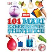 101 mari experimente stiintifice. Un ghid pas cu pas - DK