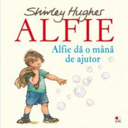 Alfie da o mana de ajutor - Shirley Hughes
