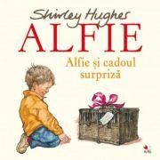 Alfie si cadoul surpriza - Shirley Hughes