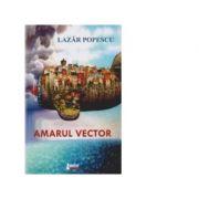 Amarul vector - Lazar Popescu