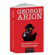 Anchetele unui detectiv singur - George Arion