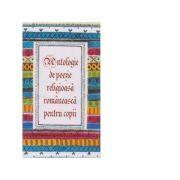 Antologie de poezie religioasa romaneasca pentru copii