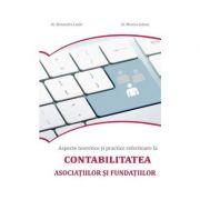 Aspecte teoretice si practice referitoare la contabilitatea asociatiilor si fundatiilor - Alexandra Lazar, Monica Julean