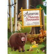 Aventuri in Padurea Fermecata. Povestioare cu animalute dragalase