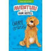 Aventuri la Ham Hotel. Cheryl, certareata. Prima mea lectura - Shelley Swanson Sateren