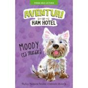 Aventuri la Ham Hotel. Moody cea murdara. Prima mea lectura - Shelley Swanson Sateren