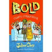 Bold. Clanul curajosilor - Julian Clary, David Roberts