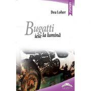 Bugatti iese la lumina - Dea Loher