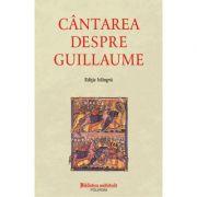Cantarea despre Guillaume. Editie bilingva