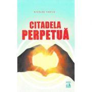 Citadela perpetua - Nicolae Vasile
