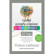 Codul pentru o minte extraordinara - Vishen Lakhiani