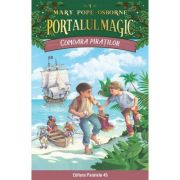 Comoara piratilor. Portalul Magic nr. 4 - Mary Pope Osborne