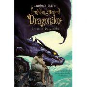 Cronicile Dragonilor. Imblanzitorul Dragonilor - Lucinda Hare