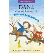 Dani, o fetita fericita. Cele mai bune prietene. Prima mea lectura - Rose Lagercrantz, Eva Eriksson