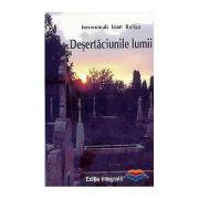 Desertaciunile lumii - Ieromonah Ioan Buliga