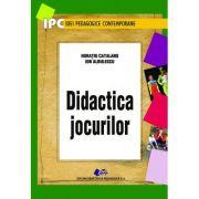 Didactica jocurilor - Horatiu Catalano, Ion Albulescu