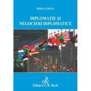 Diplomatie si negocieri diplomatice - Mihai Cercel