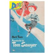 Doxi. Aventurile lui Tom Sawyer - Mark Twain