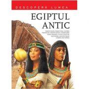 Egiptul Antic. Descopera Lumea (Vol. 4)
