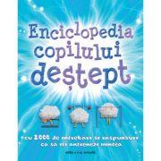 Enciclopedia copilului destept. 2000 de intrebari si raspunsuri ca sa iti antrenezi mintea. Editia a 2-a revizuita