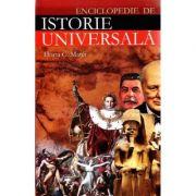Enciclopedie de istorie universala - Horia C. Matei