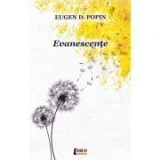 Evanescente - Eugen D. Popin