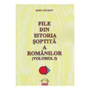 File din istoria soptita a romanilor vol. 1 - Doru Ciucescu