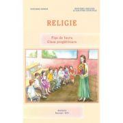 Fise de lucru. Religie. Clasa pregatitoare - Prof. Dr. Monica Opris