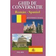 Ghid de conversatie roman-spaniol - Ioana Antonescu