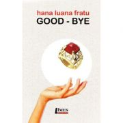 Good Bye - Hana Luana Fratu