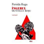 Ingerul muntelui rosu - Persida Rugu