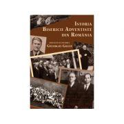 Istoria Bisericii Adventiste din Romania - Gheorghe Graur