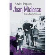 Jean Miclescu. Boierul de la Calinesti - Andrei Popescu