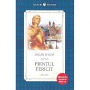 Lecturi scolare. Printul fericit - Oscar Wilde