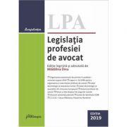 Legislatia profesiei de avocat. Editia 2019