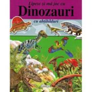 Lipesc si ma joc cu dinozauri