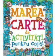 Marea carte de activitati pentru copii - Jess Bradley